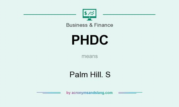 What does PHDC mean? It stands for Palm Hill. S