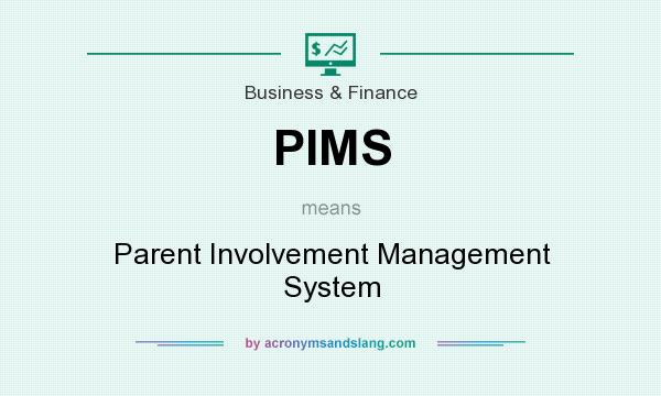 What does PIMS mean? It stands for Parent Involvement Management System