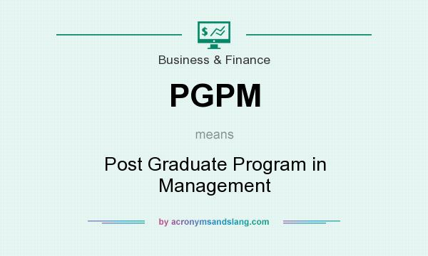What does PGPM mean? It stands for Post Graduate Program in Management