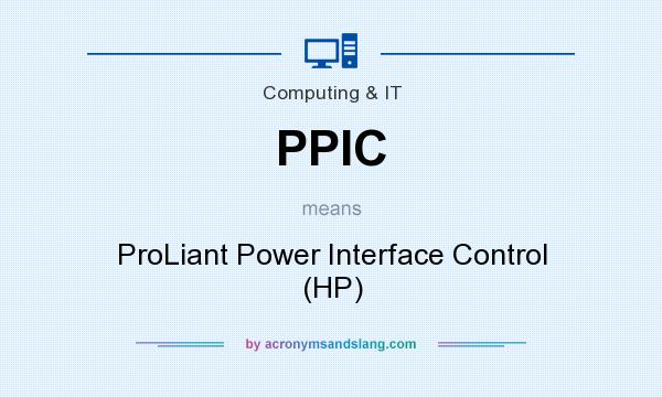 What does PPIC mean? It stands for ProLiant Power Interface Control (HP)