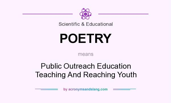 What does POETRY mean? It stands for Public Outreach Education Teaching And Reaching Youth