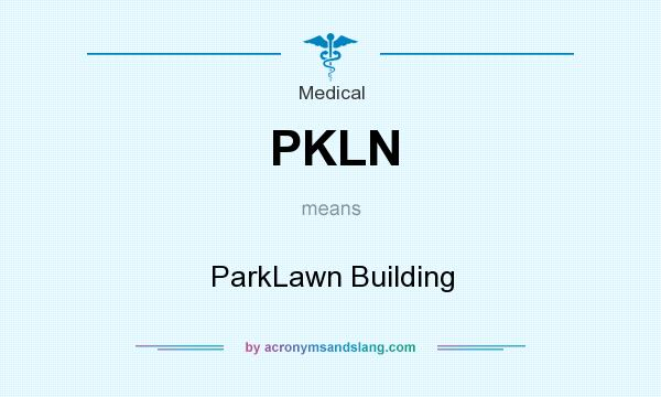 What does PKLN mean? It stands for ParkLawn Building