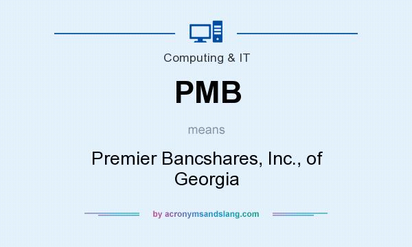 What does PMB mean? It stands for Premier Bancshares, Inc., of Georgia