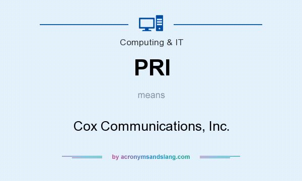 What does PRI mean? It stands for Cox Communications, Inc.