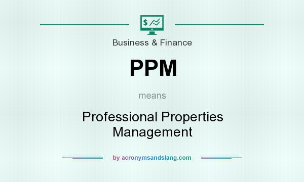 What does PPM mean? It stands for Professional Properties Management