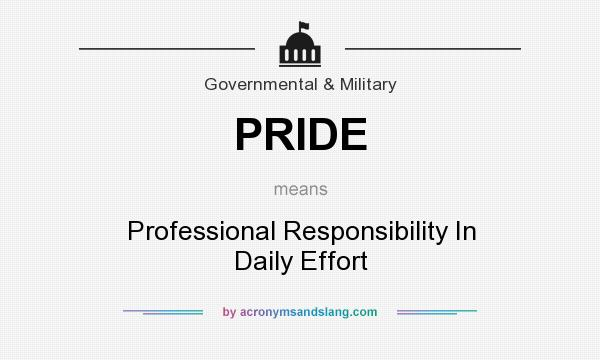 What does PRIDE mean? It stands for Professional Responsibility In Daily Effort