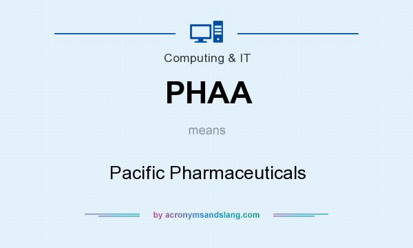 What does PHAA mean? It stands for Pacific Pharmaceuticals