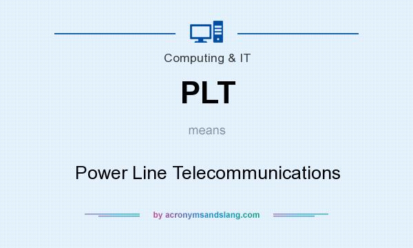 What does PLT mean? It stands for Power Line Telecommunications