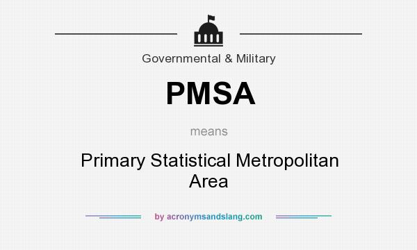 What does PMSA mean? It stands for Primary Statistical Metropolitan Area