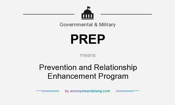 What does PREP mean? It stands for Prevention and Relationship Enhancement Program