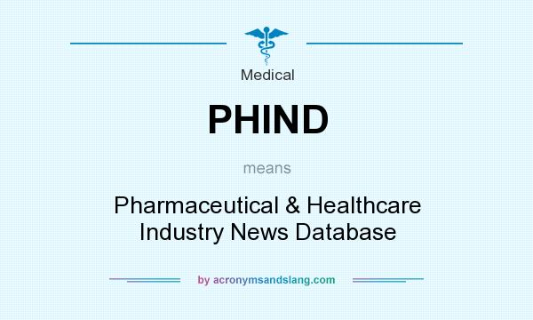 What does PHIND mean? It stands for Pharmaceutical & Healthcare Industry News Database