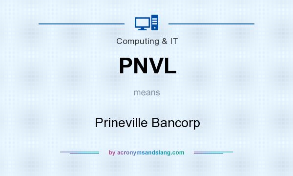 What does PNVL mean? It stands for Prineville Bancorp