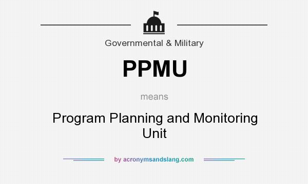 What does PPMU mean? It stands for Program Planning and Monitoring Unit