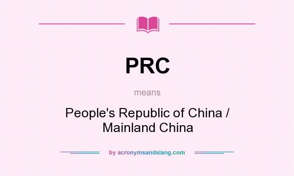 What does PRC mean? It stands for People`s Republic of China / Mainland China