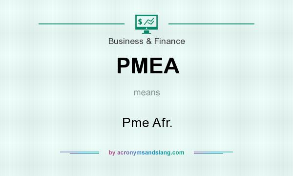 What does PMEA mean? It stands for Pme Afr.