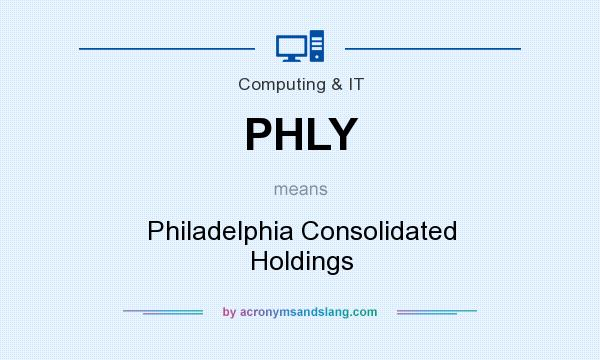 What does PHLY mean? It stands for Philadelphia Consolidated Holdings