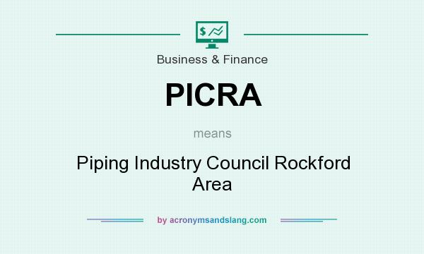 What does PICRA mean? It stands for Piping Industry Council Rockford Area