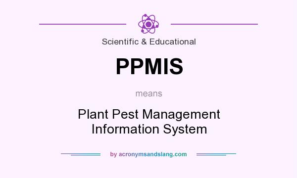 What does PPMIS mean? It stands for Plant Pest Management Information System