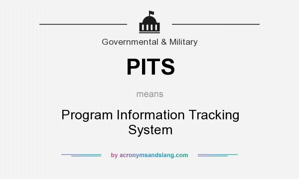 What does PITS mean? It stands for Program Information Tracking System