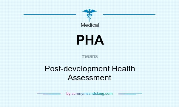 What does PHA mean? It stands for Post-development Health Assessment
