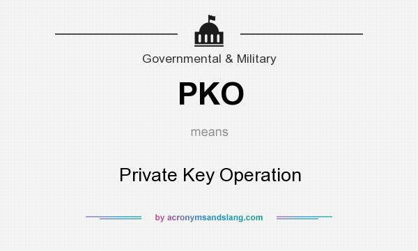What does PKO mean? It stands for Private Key Operation