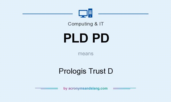 What does PLD PD mean? It stands for Prologis Trust D