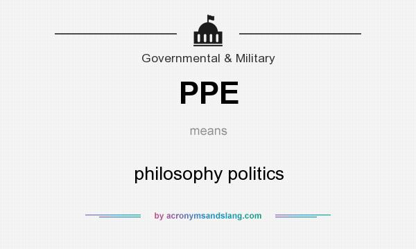 What does PPE mean? It stands for philosophy politics