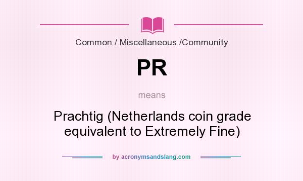 What does PR mean? It stands for Prachtig (Netherlands coin grade equivalent to Extremely Fine)