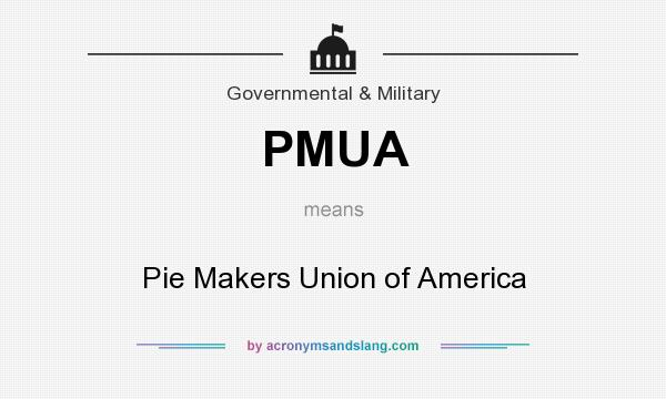 What does PMUA mean? It stands for Pie Makers Union of America