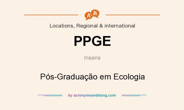 What does PPGE mean? It stands for Pós-Graduação em Ecologia