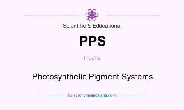 What does PPS mean? It stands for Photosynthetic Pigment Systems