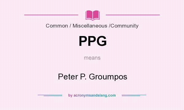 What does PPG mean? It stands for Peter P. Groumpos