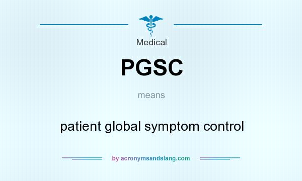 What does PGSC mean? It stands for patient global symptom control