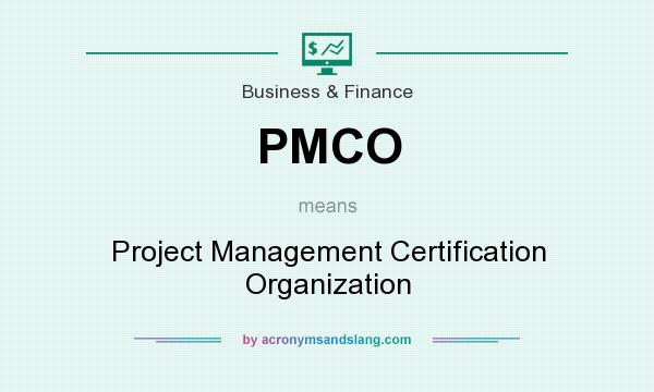What does PMCO mean? It stands for Project Management Certification Organization