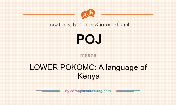 What does POJ mean? It stands for LOWER POKOMO: A language of Kenya