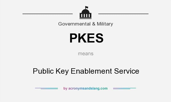 What does PKES mean? It stands for Public Key Enablement Service