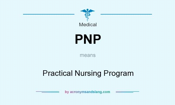 What does PNP mean? It stands for Practical Nursing Program