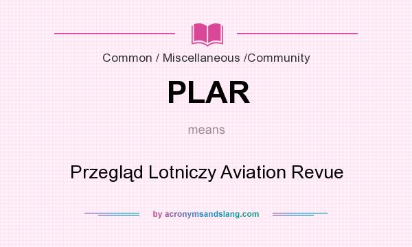 What does PLAR mean? It stands for Przegląd Lotniczy Aviation Revue