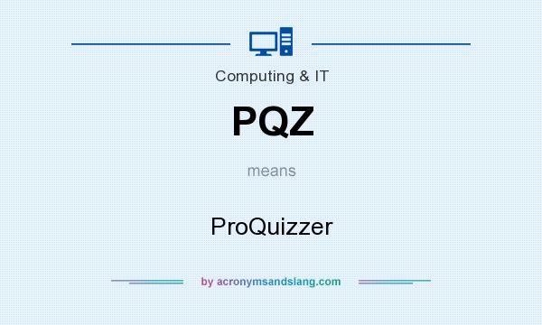 What does PQZ mean? It stands for ProQuizzer