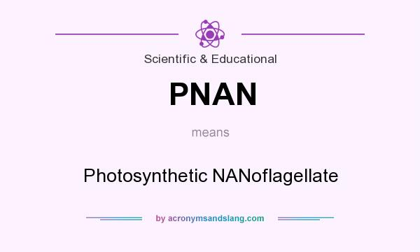 What does PNAN mean? It stands for Photosynthetic NANoflagellate