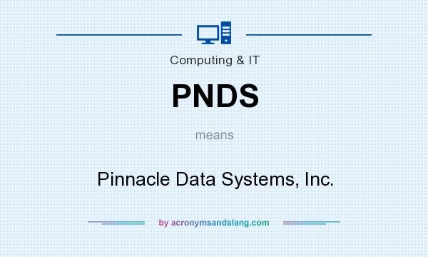 What does PNDS mean? It stands for Pinnacle Data Systems, Inc.