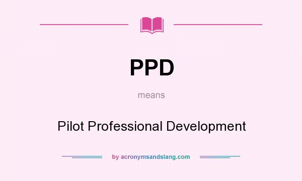What does PPD mean? It stands for Pilot Professional Development