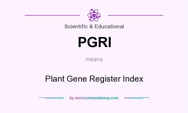 What does PGRI mean? It stands for Plant Gene Register Index