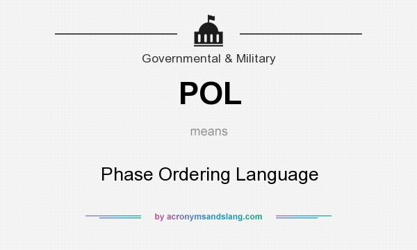What does POL mean? It stands for Phase Ordering Language