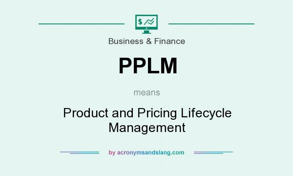 What does PPLM mean? It stands for Product and Pricing Lifecycle Management
