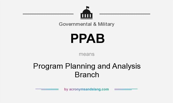 What does PPAB mean? It stands for Program Planning and Analysis Branch