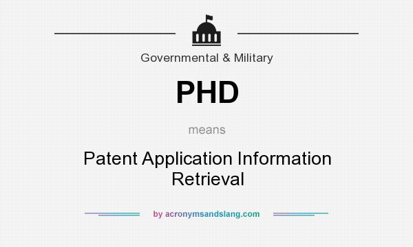 What does PHD mean? It stands for Patent Application Information Retrieval