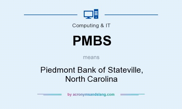 What does PMBS mean? It stands for Piedmont Bank of Stateville, North Carolina
