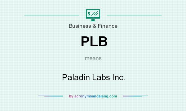 What does PLB mean? It stands for Paladin Labs Inc.