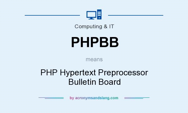 What does PHPBB mean? It stands for PHP Hypertext Preprocessor Bulletin Board